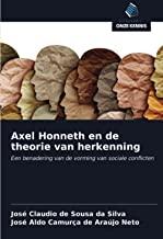 Axel Honneth en de theorie van herkenning: Een benadering van de vorming van sociale conflicten