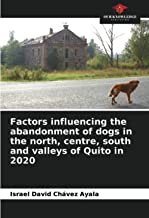 Factors influencing the abandonment of dogs in the north, centre, south and valleys of Quito in 2020