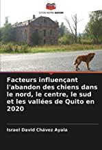 Facteurs influençant l'abandon des chiens dans le nord, le centre, le sud et les vallées de Quito en 2020
