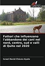 Fattori che influenzano l'abbandono dei cani nel nord, centro, sud e valli di Quito nel 2020