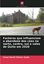 Factores que influenciam o abandono dos cães no norte, centro, sul e vales de Quito em 2020