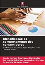 Identificação do comportamento dos consumidores: à indústria da restauração depois da COVID-19 na Cidade de Puebla