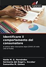 Identificare il comportamento del consumatore: al settore della ristorazione dopo COVID-19 nella città di Puebla