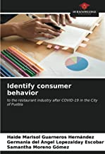 Identify consumer behavior: to the restaurant industry after COVID-19 in the City of Puebla