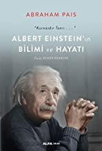 """Albert Einstein'ın Bilimi ve Hayatı: """"Kurnazdır Tanrı…�"""