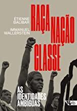 Raca nacao classe - As identidades ambiguas (Em Portugues do Brasil)