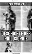 Geschichte der Philosophie: Die Philosophie des Altertums, Mittelalter, Renaissance, Philosophie der Aufklärung, Die Neubegründung der Philosophie durch Immanuel Kant, Philosophie der Gegenwart…