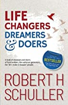 Life Changers: Dreamers and Doers