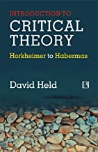 INTRODUCTION TO CRITICAL THEORY:: Horkheimer to Habermas