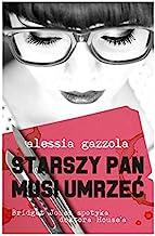 Starszy pan musi umrzeć - Alessia Gazzola [KSIĄĹťKA]