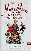 Mary Poppins na ulicy Czeresniowej