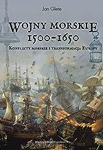 Wojny morskie 1500-1650: Konflikty morskie i transformacja Europy