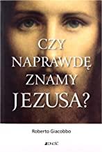 Czy naprawdÄ znamy Jezusa - Roberto Giacobbo [KSIÄĹťKA]
