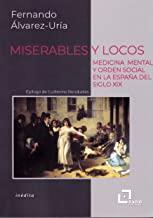 Miserables y locos: Medicina mental y orden social en la España del siglo XIX: 5