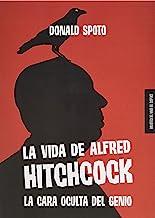 La vida de Alfred Hitchcock: La cara oculta del genio