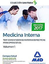Medicina Interna. Test comentados de materias específicas para oposiciones. Volumen 1