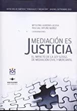 Mediación es Justicia: El impacto de la ley 4/2012, la mediación civil y mercantil