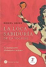 La loca sabiduría de la yoguini: El incandescente Mahamudra cachemir: 2