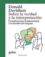 Sobre la verdad y la interpretación. Contribuciones fundamentales a la filosofía: Contribuciones fundamentales a la filosofía del lenguaje: 302634