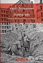 Stalingrado : crónicas desde el frente de batalla