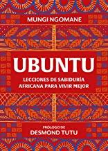 Ubuntu/ Everyday Ubuntu: Lecciones De Sabiduría Africana/ Living Better Together, the African Way