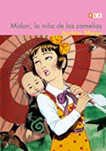 Midori, La Niña De las Camelias (2ª Edición)
