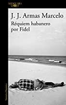 Réquiem habanero por Fidel / Habanero Requiem for Fidel