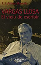 Vargas Llosa. El Vicio De Escribir/vargas Llosa: the Obseccion of Writing