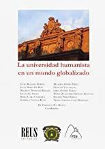 La universidad humanista en un mundo globalizado