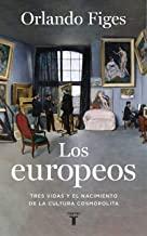 Los europeos: Tres vidas y el nacimiento de la cultura cosmopolita