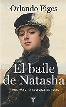 El baile de Natasha: Una historia cultural de Rusia