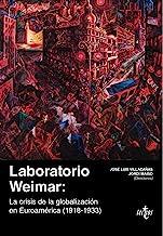Laboratorio Weimar: La crisis de la globalización en Euroamérica (1918-1933)
