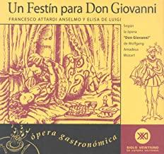 Un festín para Don Giovanni : recetas eróticas del gran seductor: Ópera gastronómica