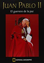 Juan Pablo Ii. El Guerrero De La Paz/juan Pablo Ii, the Warrior of Peace: El Guerrero De La Paz/the Peace Warrior: 001