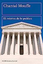 El retorno de lo político: Comunidad, ciudadanía, pluralismo, democracia radical