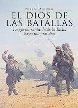 El Dios De Las Batallas / God of Battles: La Guerra Santa Desde La Blblia Hasta Nuestros Dias / Holy Wars of Christianity and Islam