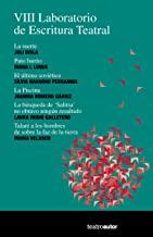 VIII Laboratorio de Escritura Teatral: La suerte, Juli Disla; Puto barrio, Diana I. Luque; El último soviético, Sílvia Navarro Perramon; La Piscina, ... la faz de la tierra, María Velasco.: 206