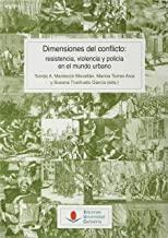 Dimensiones del conflicto: resistencia, violencia y policía en el mundo urbano: 142