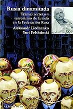 Rusia dinamitada : tramas secretas y terrorismo de estado en la Federación Rusa