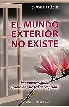 El mundo exterior no existe / The Outside World Does Not Exist: Por Vuestra Salud, Cambiad Vuestra Percepcion!