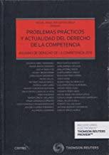 Problemas prácticos y actualidad del Derecho de la Competencia (Papel + e-book): Anuario de Derecho de la Competencia 2016