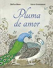 Pluma de amor/ A Feather of Love