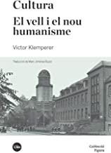 Cultura. El Vell I El Nou Humanisme