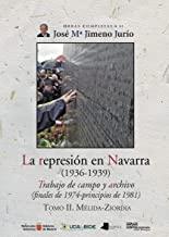 La represión en Navarra (1936-1939) Tomo II. Mélida-Ziordia: Trabajo de campo y archivo (finales de 1974-principios de 1981)