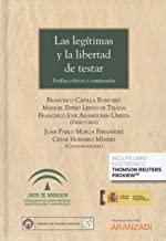 Las legítimas y la libertad de testar (Papel + e-book): Perfiles críticos y comparados: 1080