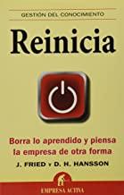 Reinicia / Rework: Borra lo aprendido y piensa la empresa de otra forma / Change the Way You Work Forever