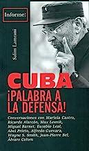 Cuba, Â¡palabra a la defensa!