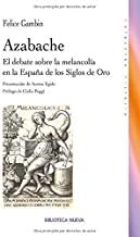 Azabache : el debate sobre la melancolía en la España de los siglos de oro