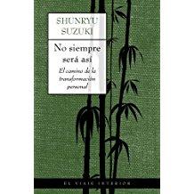 No Siempre Sera Asi: El Camino de la Transformacion Personal/Not Always So: Practicing the True Spirit of Zen