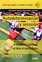 Autodeterminación y secesión : Tensiones y conflictos en torno al nacionalismo
